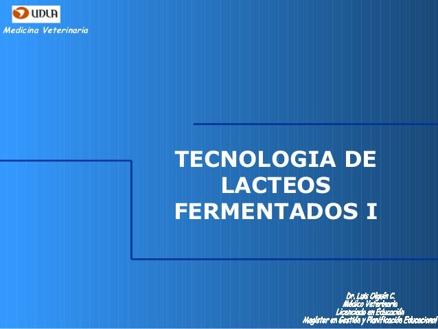 Medicina Veterinaria TECNOLOGIA DE LACTEOS FERMENTADOS I