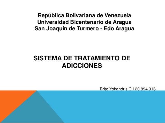 República Bolivariana de Venezuela Universidad Bicentenario de Aragua San Joaquín de Turmero - Edo Aragua  SISTEMA DE TRAT...