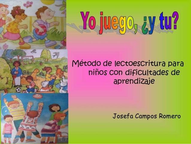 Método de lectoescritura para niños con dificultades de aprendizaje Josefa Campos Romero