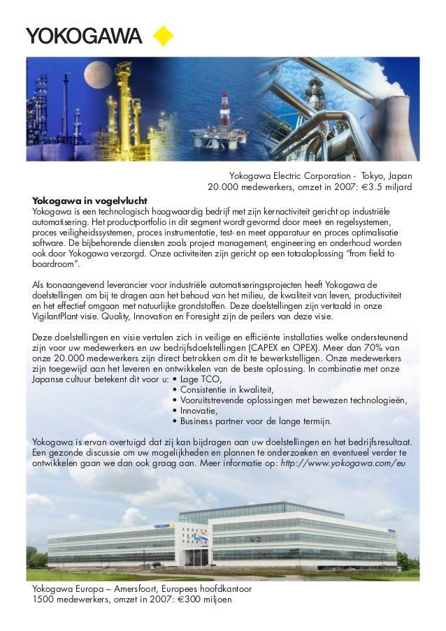 Yokogawa Electric Corporation - Tokyo, Japan 20.000 medewerkers, omzet in 2007: E3.5 miljard Yokogawa in vogelvlucht Yokog...