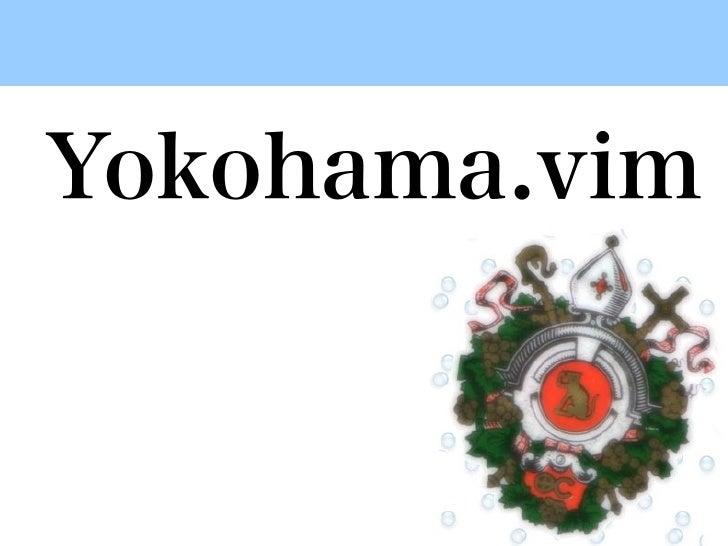 Yokohama.vim