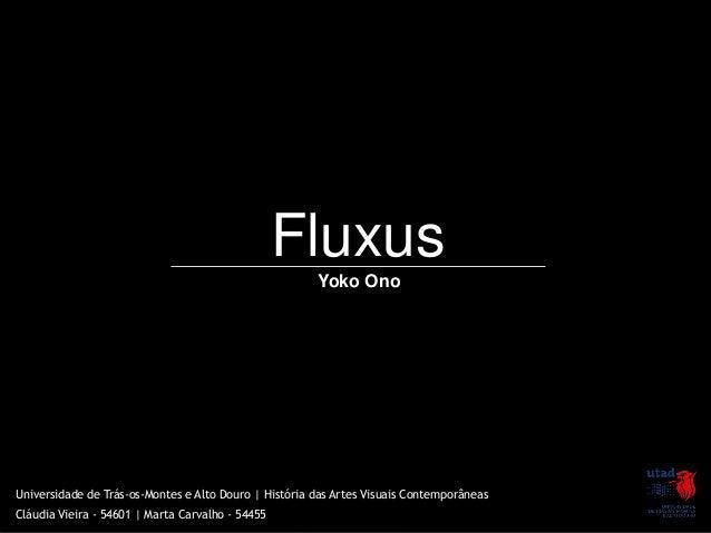 Fluxus                                                       Yoko OnoUniversidade de Trás-os-Montes e Alto Douro | Históri...