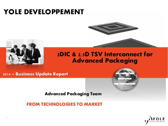 3DIC & 2.5D TSV Interconnect for Advanced Packaging 2014 Report by Yole Developpement