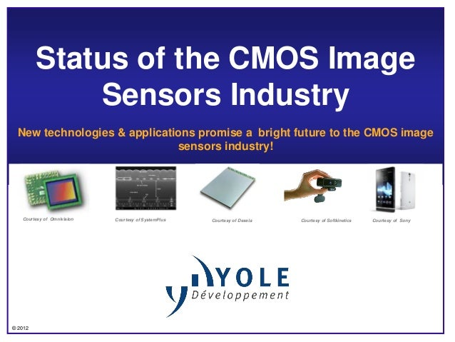 Status of the cmos image sensors industry 2012 Report by Yole Developpement