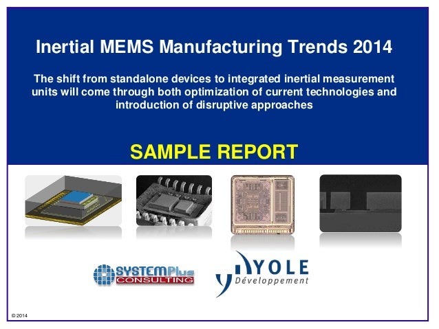 © 2014 Inertial MEMS Manufacturing Trends 2014 The shift from standalone devices to integrated inertial measurement units ...