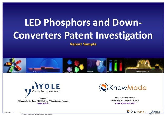 Copyrights © Yole Développement SA. All rights reserved. © 2013 1 LED Phosphors and Down- Converters Patent Investigation ...