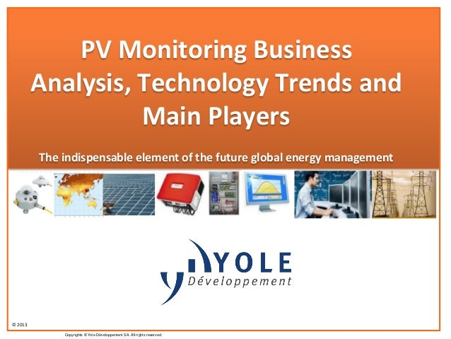 PV Monitoring Business Analysis, Technology Trends and Players  2013 Report by Yole Developpement