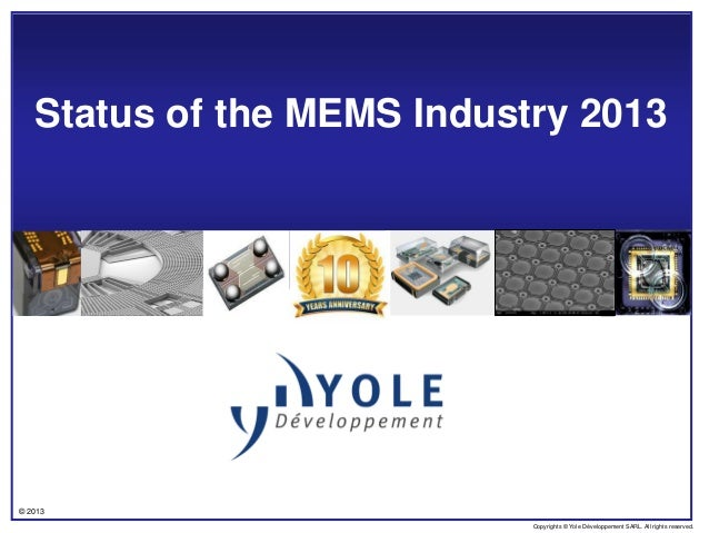 Status of the MEMS Industry 2013 Report by Yole Developpement