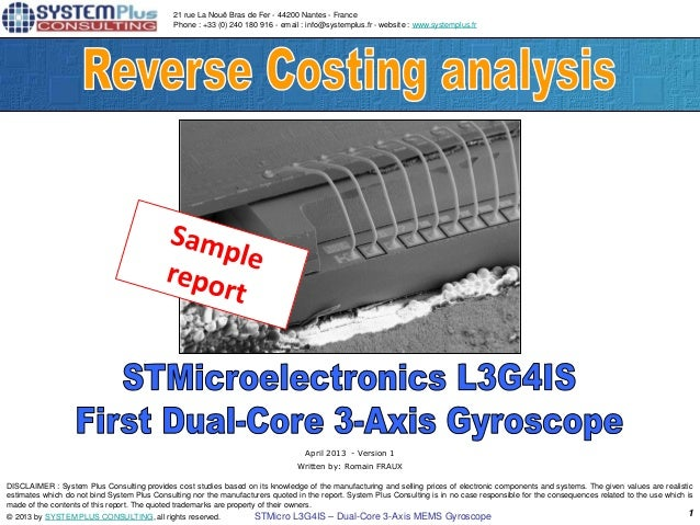 © 2013 by SYSTEM PLUS CONSULTING, all rights reserved. STMicro L3G4IS – Dual-Core 3-Axis MEMS Gyroscope 121 rue La Nouë Br...