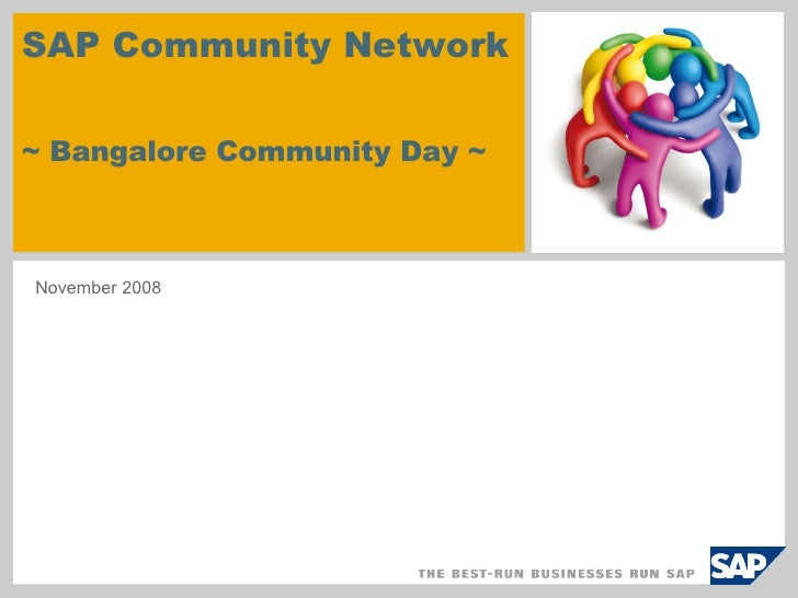 SAP Community Network  ~ Bangalore Community Day ~  November 2008