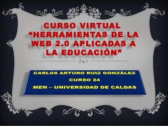 """CURSO VIRTUAL """"HERRAMIENTAS DE LA WEB 2.0 APLICADAS A LA EDUCACIÓN"""""""