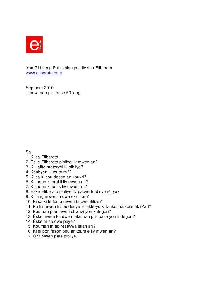 Yon Gid senp Publishing yon liv sou Eliberato www.eliberato.com   Septanm 2010 Tradwi nan plis pase 50 lang     Sa 1. Ki s...