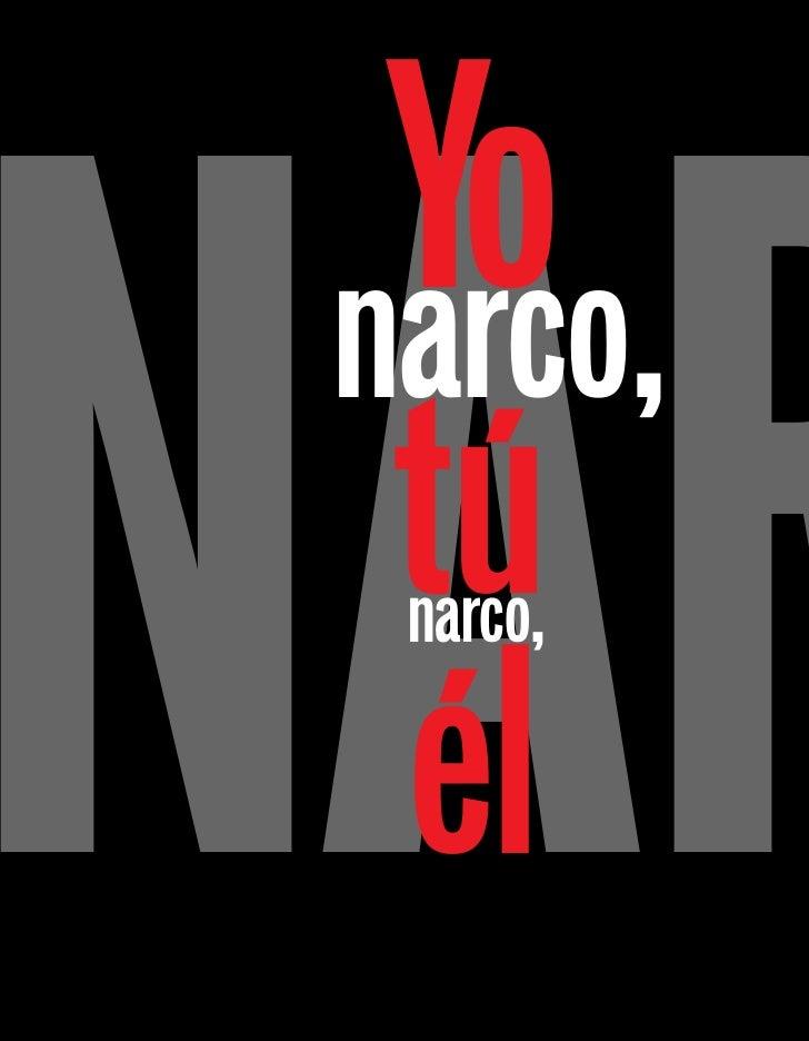 nar   Yo  narco,   tú   narco,    él