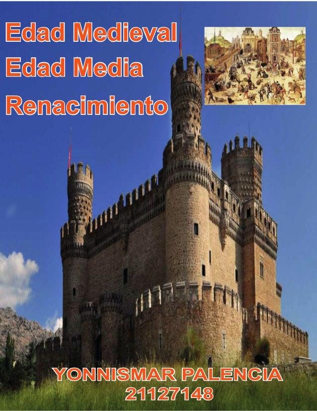 YONNISMAR PALENCIA 21127148 YONNISMAR PALENCIA 21127148 Edad MedievalEdad Medieval Edad MediaEdad Media RenacimientoRenaci...