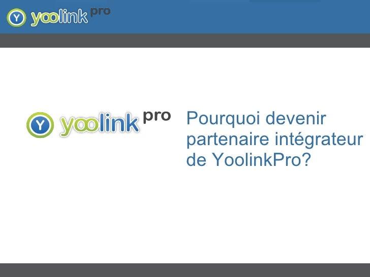 Pourquoi devenir partenaire intégrateur de YoolinkPro?