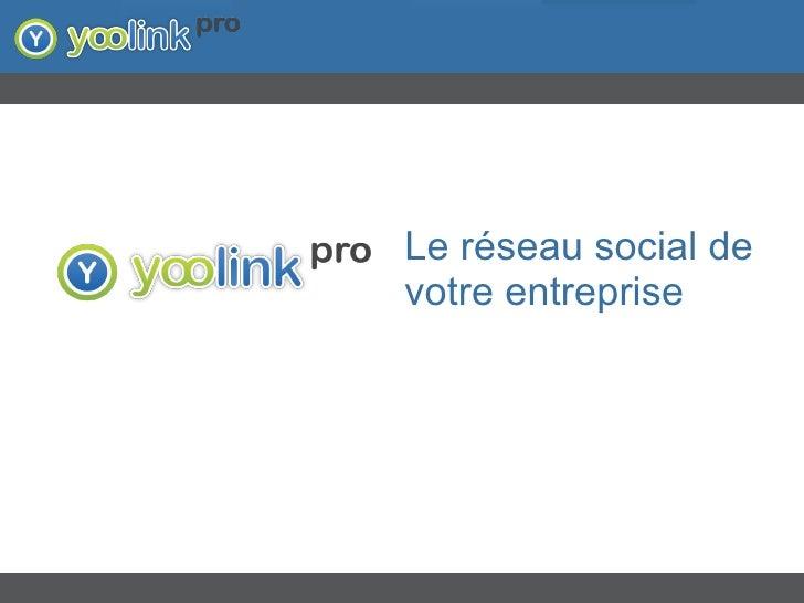 Le réseau social de votre entreprise