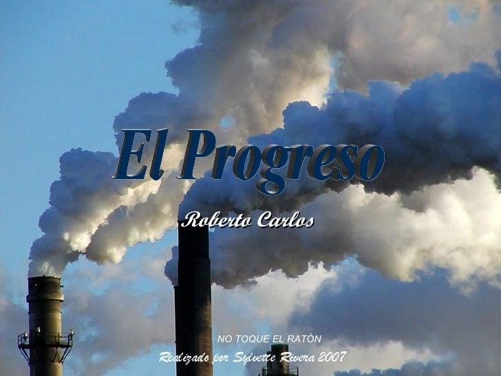 Roberto Carlos El Progreso NO TOQUE EL RATÓN