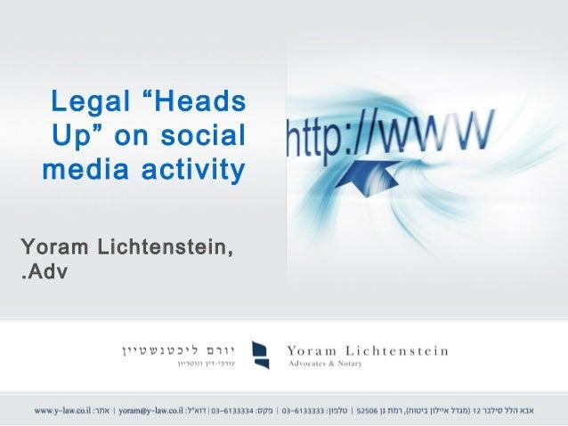 """Legal """"Heads Up"""" on social media activityYoram Lichtenstein,. Adv"""