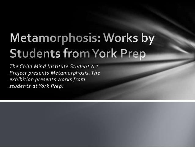 York Prep Presents: Metamorphosis