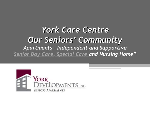 York Care CentreYork Care Centre Our Seniors' CommunityOur Seniors' Community Apartments – Independent and Supportive Seni...