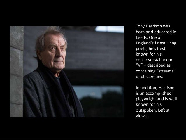 tony harrison and the language of The language of this graveyard ranges from a bit of latin for a former mayor or those who laid their lives a poetrynotes™ analysis of v by tony harrison.