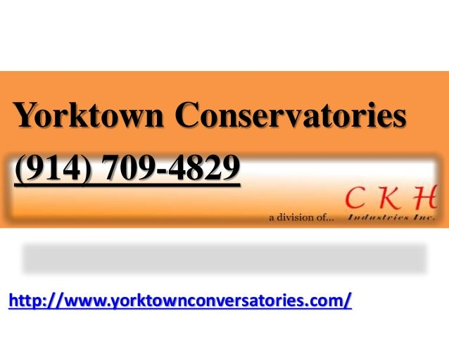 http://www.yorktownconversatories.com/ Yorktown Conservatories (914) 709-4829