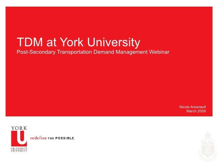 TDM at York University Post-Secondary Transportation Demand Management Webinar  Nicole Arsenault March 2009