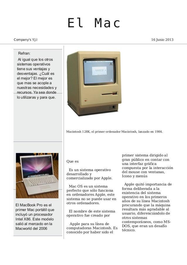 El MacCompanys Y.J.I 16 Junio 2013Macintosh 128K, el primer ordenador Macintosh, lanzado en 1984.Que esEs un sistema opera...