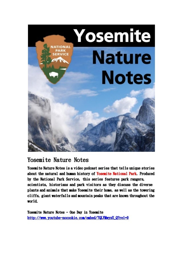 Yosemite Nature NotesYosemite Nature Notes is a video podcast series that tells unique storiesabout the natural and human ...