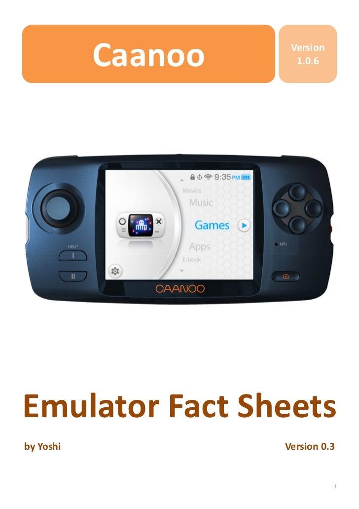 Caanoo    Version                      1.0.6Emulator Fact Sheetsby Yoshi            Version 0.3                           ...
