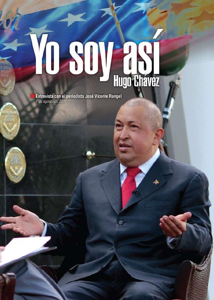 Yo soy así                          Hugo Chávez                                                  Padre                    ...