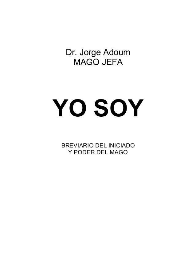 Dr. Jorge Adoum MAGO JEFA YO SOY BREVIARIO DEL INICIADO Y PODER DEL MAGO