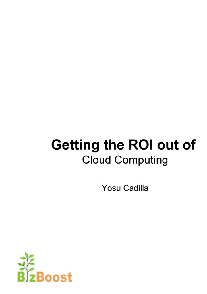 Getting the ROI out of   Cloud Computing Yosu Cadilla