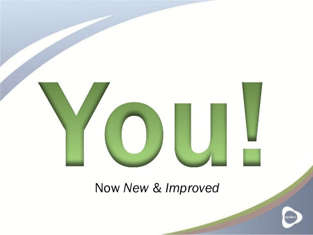 You! Now New & Improved