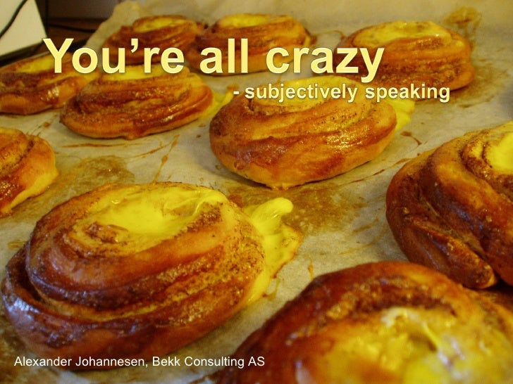 You Are All Crazy   Subjectivaly Speaking (Uploaded)
