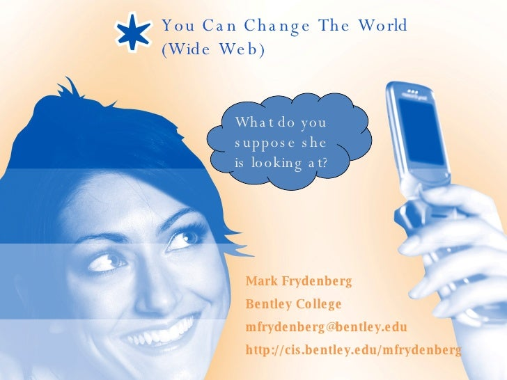 You Can Change the World (Wide Web)