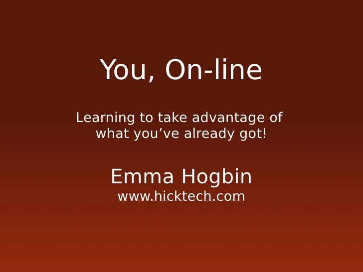 You, On-line: Taking advantage of what you've already got