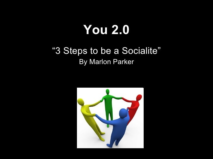 """You 2.0 """" 3 Steps to be a Socialite"""" By Marlon Parker"""
