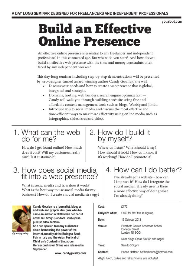 Build an Effective Online Presence A Day Long Seminar designed for freelancers and independent professionals An effective ...
