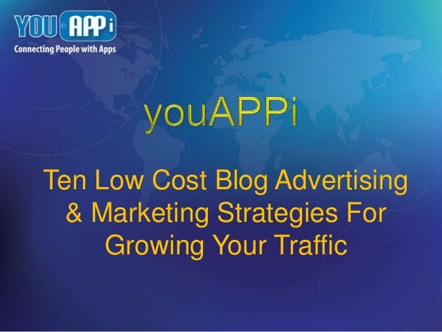 Ten Low Cost Blog Advertising & Marketing Strategies For Growing Your Traffic