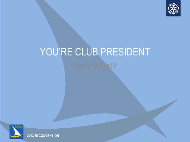You Are a Club President.  Now What?