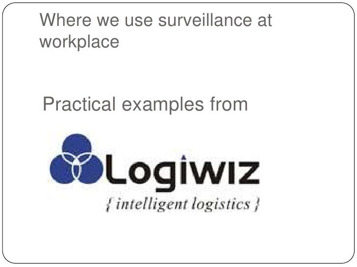 workplace surveillance What about video cameras that include audio surveillance video cameras that also capture audio recordings may be subject to laws relating to audio recording, including wiretap and eavesdropping laws.