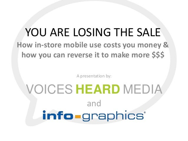 YOU ARE LOSING THE SALEHow in-store mobile use costs you money & how you can reverse it to make more $$$                A ...