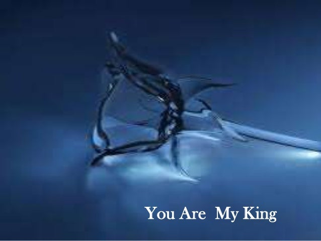 You Are  My King by Chris Tomlin