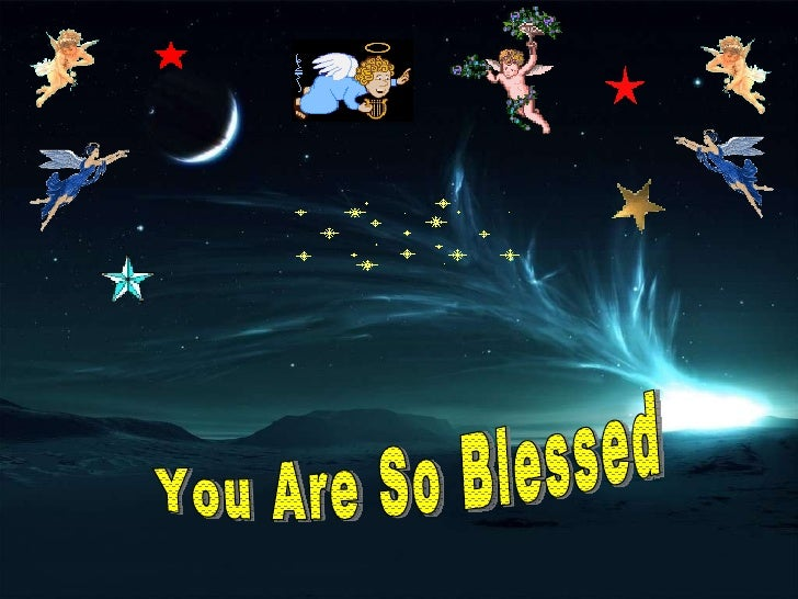 You Are So Blessed