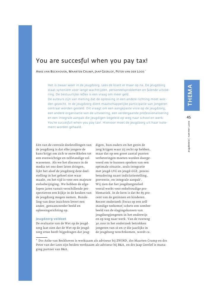 You are succesful when you pay tax! ANKE VAN BECKHOVEN, MAARTEN CRUMP, JAAP GEERLOF, PETER VAN DER LOOS *            Het i...