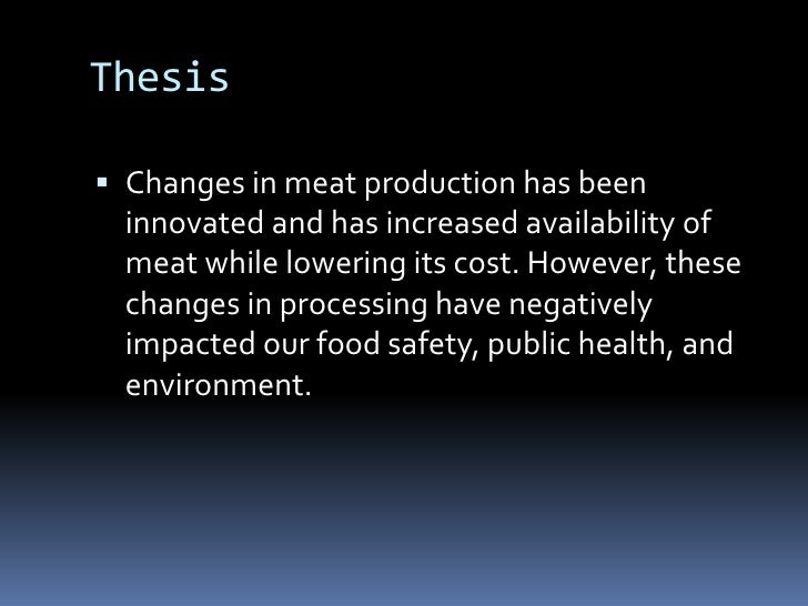 Thesis<br />Changes in meat production has been innovated and has increased availability of meat while lowering its cost. ...