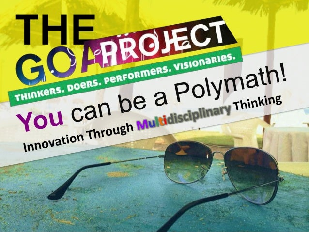 """""""You can be a Polymath: Innovation through Multidisciplinary Thinking"""" - slides and video"""