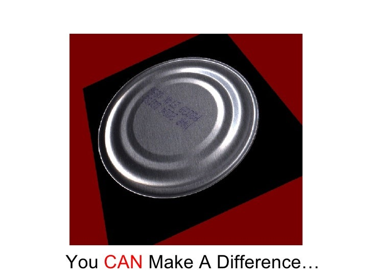 You  CAN  Make A Difference…