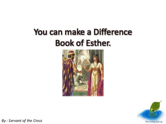 You can make a difference - Book of Esther.